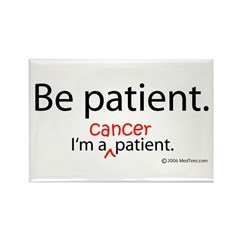 Be Patient - Cancer Rectangle Magnet (100 pack)