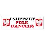 I Support Pole Dancers Sticker (Bumper)