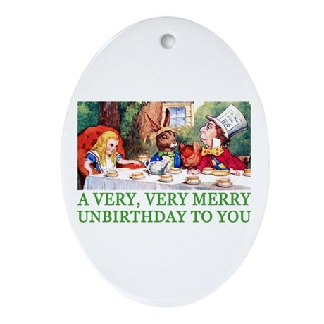 A VERY MERRY UNBIRTHDAY Ornament (Oval)