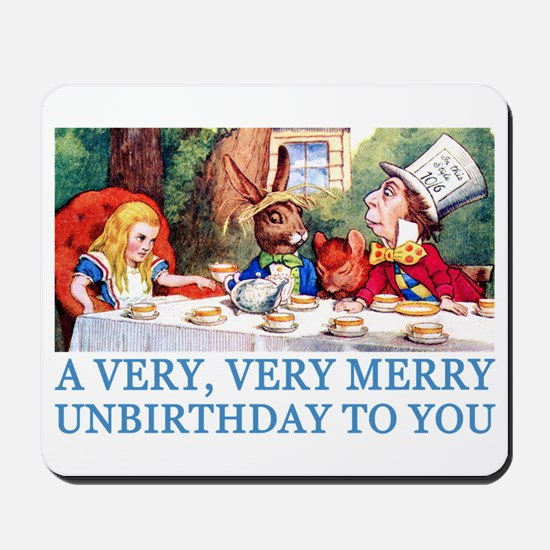 A VERY MERRY UNBIRTHDAY Mousepad
