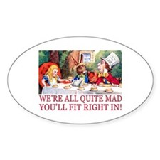 WE'RE ALL QUITE MAD Decal