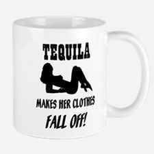 Tequila Makes Her Clothes Fal Mug