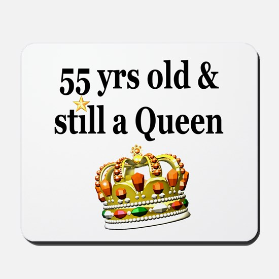 55 YR OLD QUEEN Mousepad