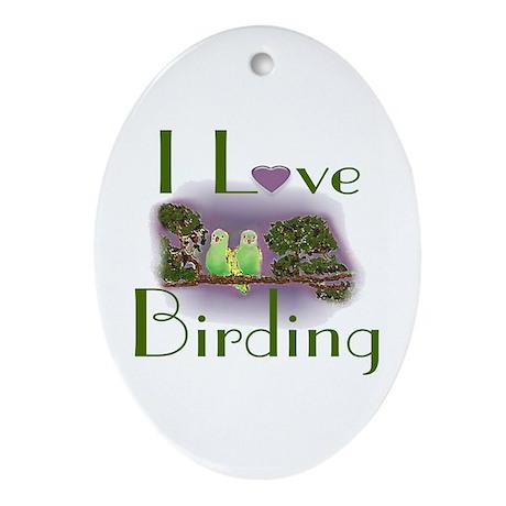 I Love Birding Oval Ornament