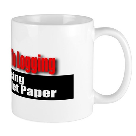 If You Object To Logging Mug