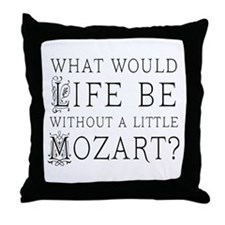 Life Without Mozart Throw Pillow