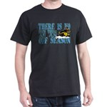 No Off Season Snowmobiling Dark T-Shirt