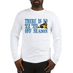 No Off Season Snowmobiling Long Sleeve T-Shirt