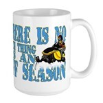 No Off Season Snowmobiling Large Mug