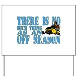 No Off Season Snowmobiling Yard Sign