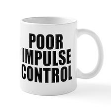 poorimpulsecontrol Mugs