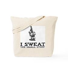 I sweat the small stuff Tote Bag