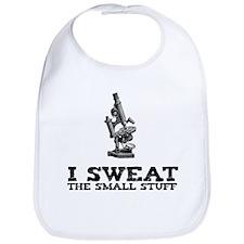 I sweat the small stuff Bib