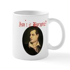 Isn't it Byronic? Mug