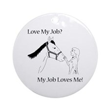 Love My Job Equine Ornament (Round)
