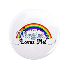 """Someone in Virginia Loves Me 3.5"""" Button"""