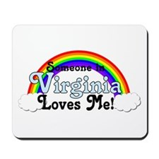 Someone in Virginia Loves Me Mousepad