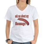 Ask Me About My Sausage Women's V-Neck T-Shirt