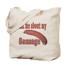 Ask Me About My Sausage Tote Bag