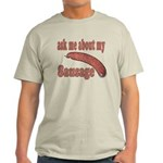 Ask Me About My Sausage Light T-Shirt