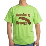 Ask Me About My Sausage Green T-Shirt