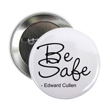 "Be safe edward cullen 2.25"" Button"
