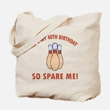 40th Bday Spare Me Tote Bag