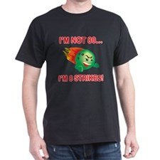 80th Bday Strikes T-Shirt