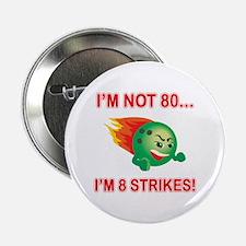 """80th Bday Strikes 2.25"""" Button"""