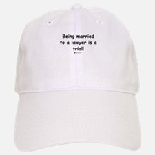 Married to a lawyer - Baseball Baseball Cap