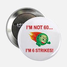 """60th Bday Strikes 2.25"""" Button"""