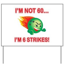 60th Bday Strikes Yard Sign