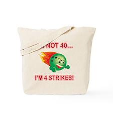 40th Bday Strikes Tote Bag