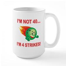 40th Bday Strikes Mug