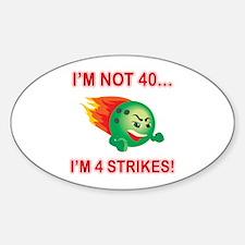 40th Bday Strikes Sticker (Oval)
