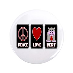 """Peace Love Bert 3.5"""" Button"""