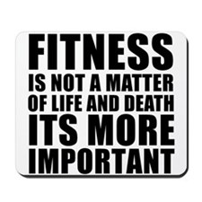 Fitness is not a matter... Mousepad