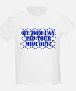 My Mom Can Tap ...... T-Shirt