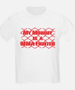 My Mommy is a MMA Fighter T-Shirt