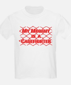 My Mommy is a Cage Fighter T-Shirt