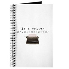 Be A Writer or just look like one Journal