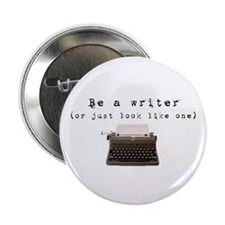 Be A Writer or just look like one Button
