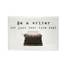 Be A Writer or just look like one Rectangle Magnet