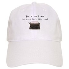 Be A Writer or just look like one Baseball Cap