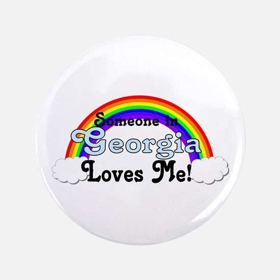"Someone in GA Loves Me 3.5"" Button"