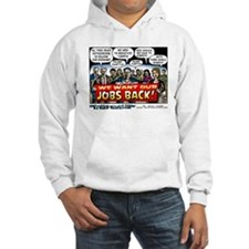 """""""We Want Our Jobs Back!"""" Jumper Hoody"""