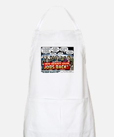 """""""We Want Our Jobs Back!"""" Apron"""