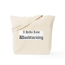 I Hella Love Woodturning Tote Bag