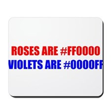 """""""Roses Are Red"""" Mousepad"""