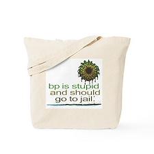 bp is Stupid Tote Bag